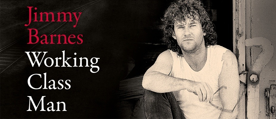 Jimmy Barnes: Working Class Man