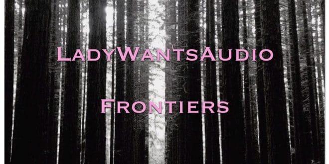 LadyWantsAudio - Frontiers EP Cover